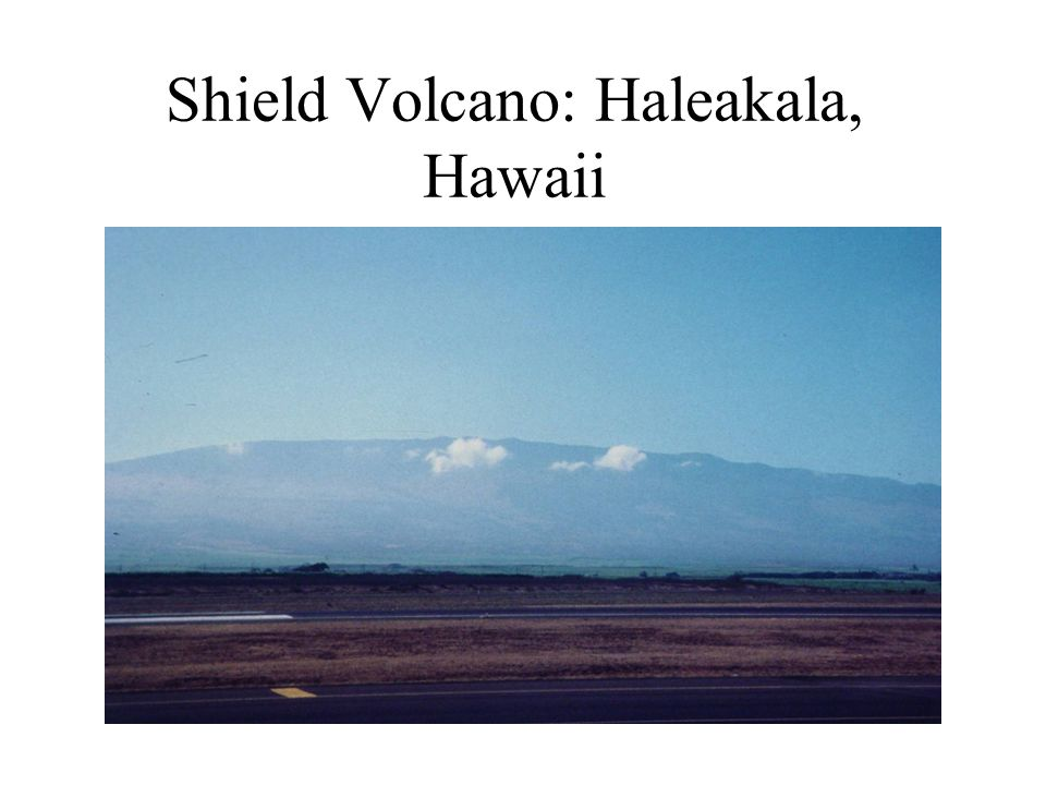 Shield Volcano: Haleakala, Hawaii