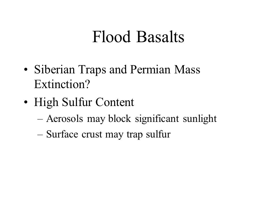 Flood Basalts Siberian Traps and Permian Mass Extinction.
