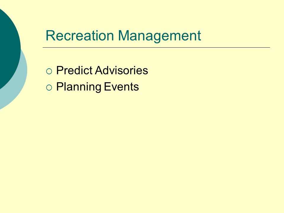 Recreation Management  Predict Advisories  Planning Events