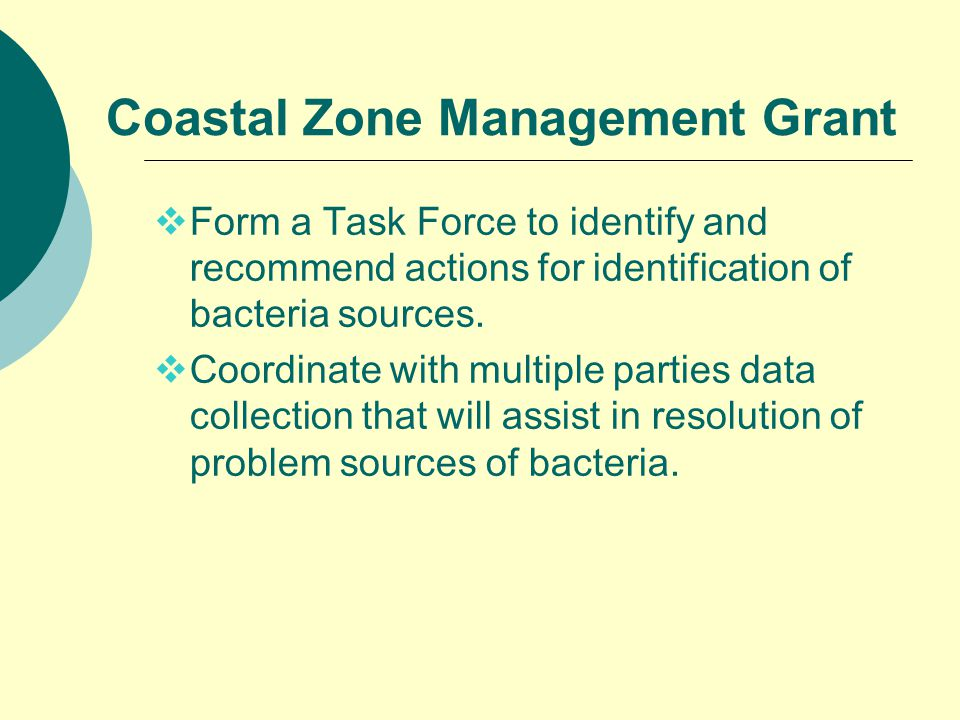 Coastal Zone Management Grant  Form a Task Force to identify and recommend actions for identification of bacteria sources.