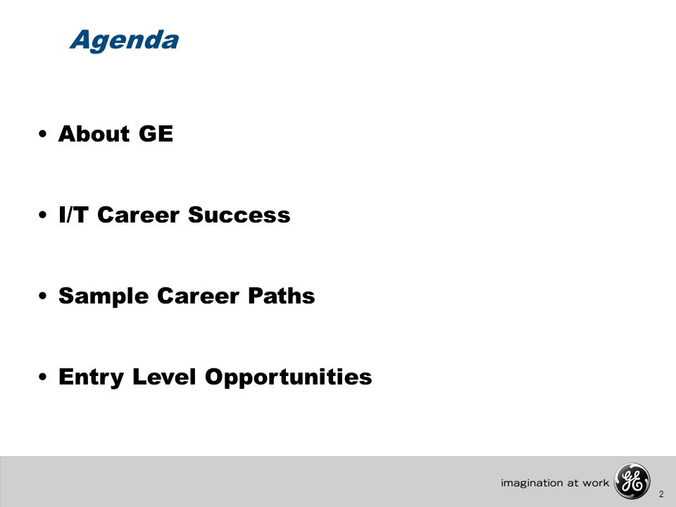 2 Agenda About GE I/T Career Success Sample Career Paths Entry Level Opportunities