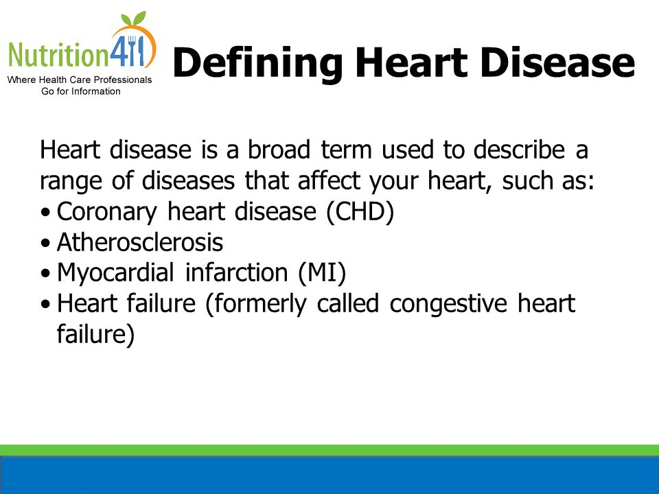 Defining Heart Disease Heart disease is a broad term used to describe a range of diseases that affect your heart, such as: Coronary heart disease (CHD) Atherosclerosis Myocardial infarction (MI) Heart failure (formerly called congestive heart failure)