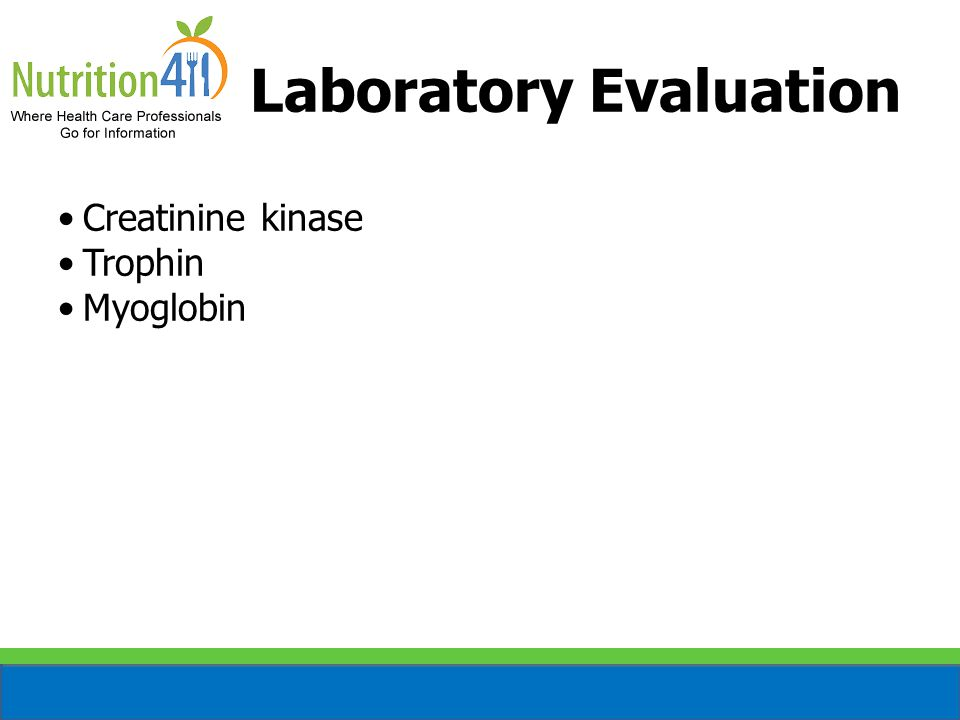 Laboratory Evaluation Creatinine kinase Trophin Myoglobin