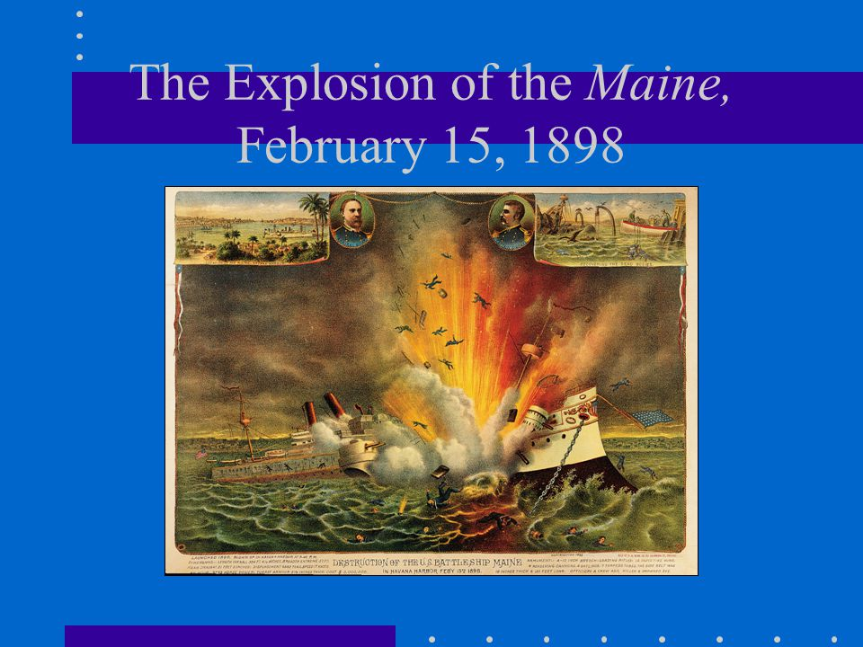 The Explosion of the Maine, February 15, 1898