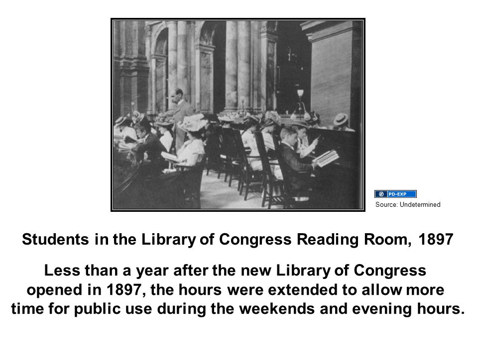 Students in the Library of Congress Reading Room, 1897 Less than a year after the new Library of Congress opened in 1897, the hours were extended to allow more time for public use during the weekends and evening hours.
