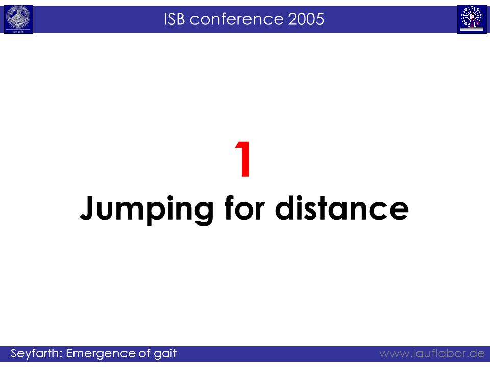 ISB conference 2005 Seyfarth: Emergence of gaitwww.lauflabor.de Seyfarth et al.