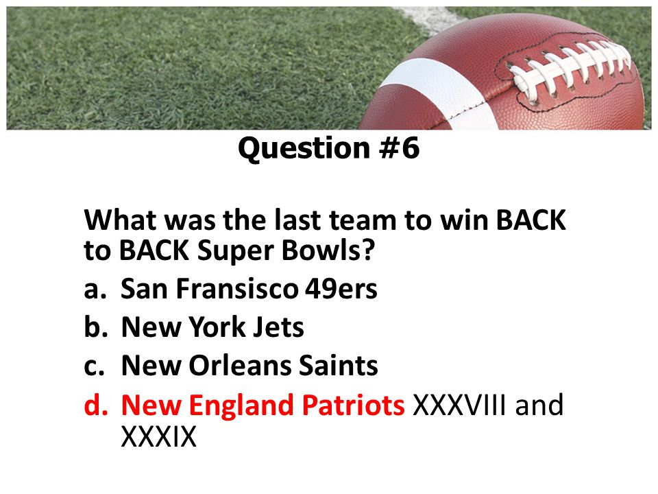 What was the last team to win BACK to BACK Super Bowls.