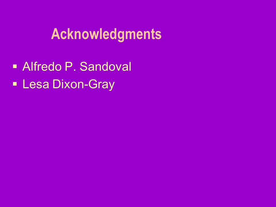 Acknowledgments  Alfredo P. Sandoval  Lesa Dixon-Gray