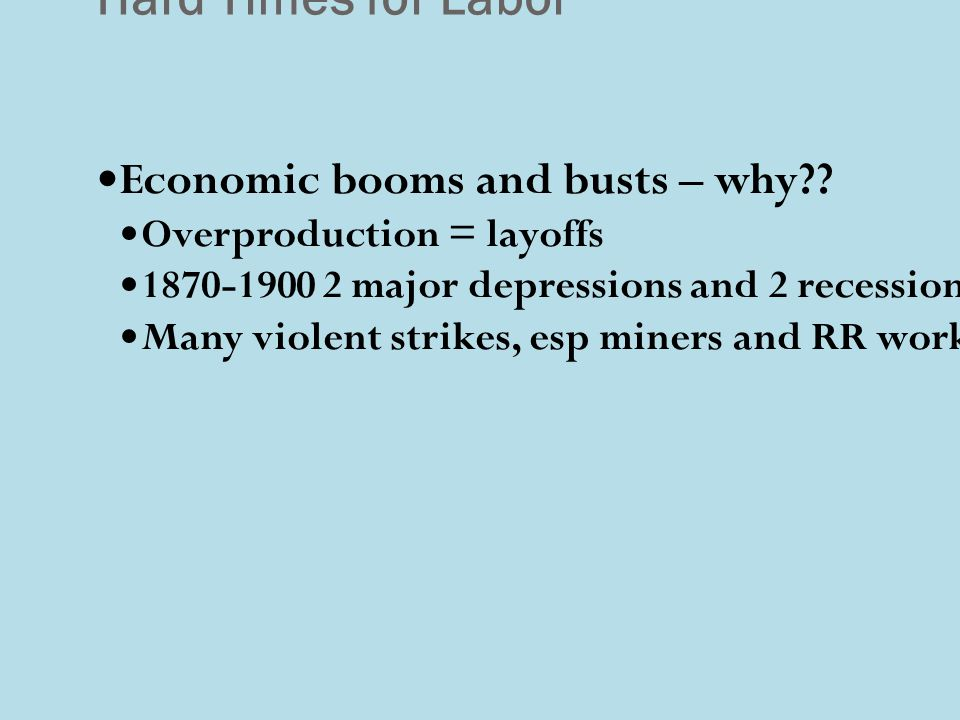 Hard Times for Labor Economic booms and busts – why .