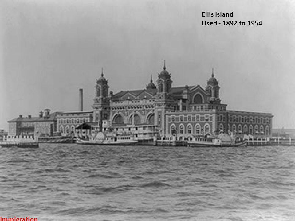 Ellis Island Used - 1892 to 1954 Immigration