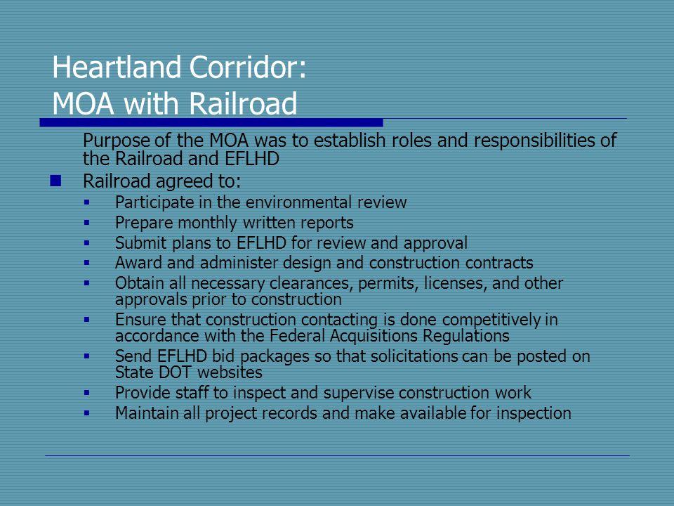 Heartland Corridor: MOA with Railroad Purpose of the MOA was to establish roles and responsibilities of the Railroad and EFLHD Railroad agreed to:  P