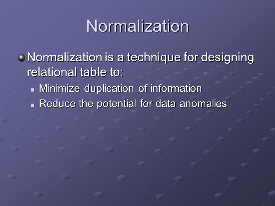 Normal Form Normal forms provide a stepwise progression toward the goal of fully normalized relation schema that are free for data redundancies.
