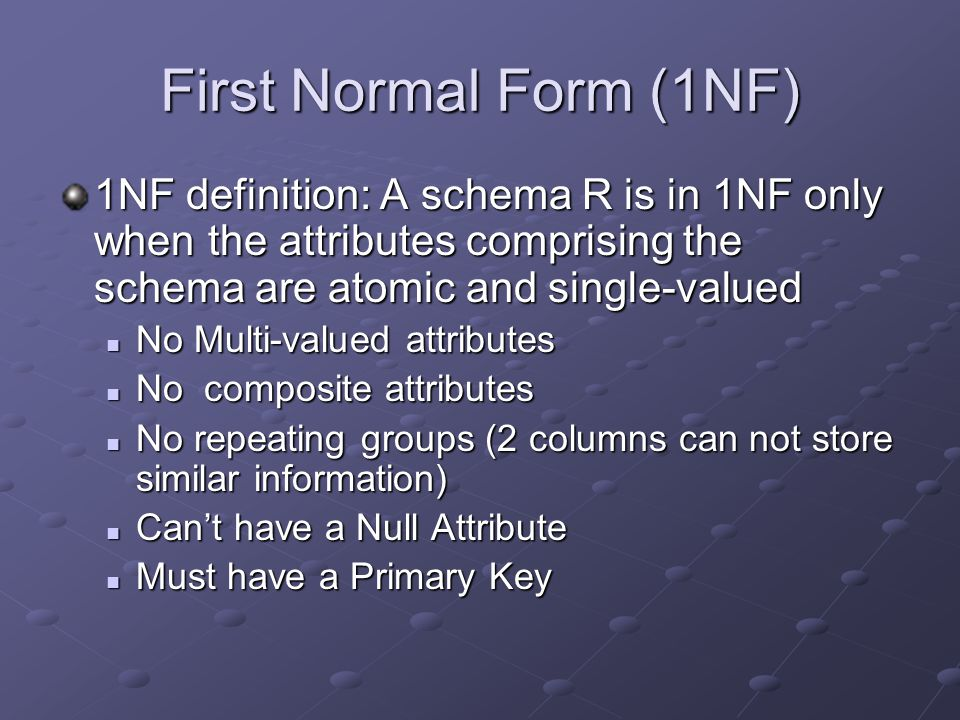 Third Normal Form Example Table is in 3NF Meets 1NF and 2NF No non-primary Key attribute is Dependent on another non- primary Key attribute Update Anomalies cannot occur in these tables