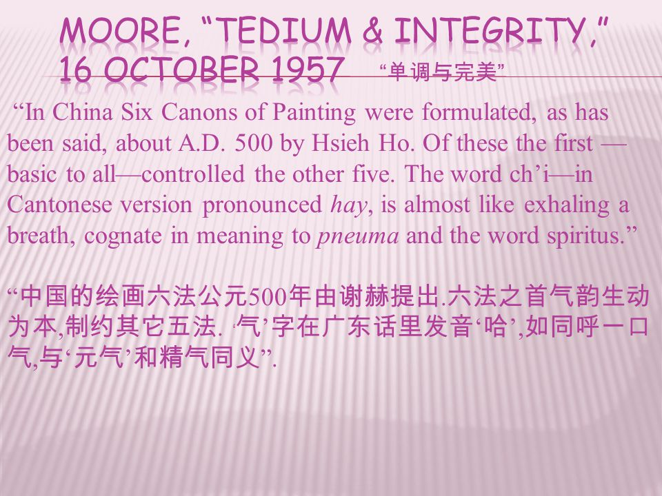 In China Six Canons of Painting were formulated, as has been said, about A.D.