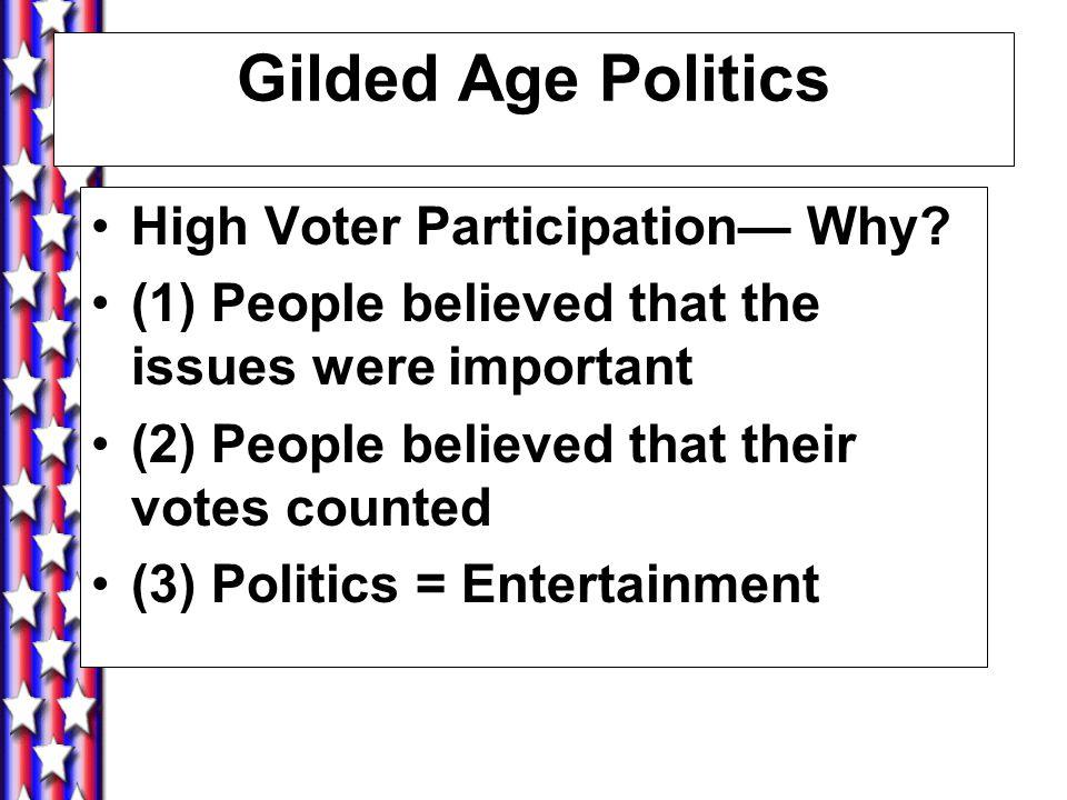 Gilded Age Politics The Underwood Tariff (1913) Income Taxes (XVI Amendment 1913) Currency debtors vs.