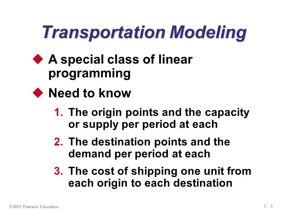 C - 6 Transportation example The following example was used to demonstrate the formulation of the transportation model.