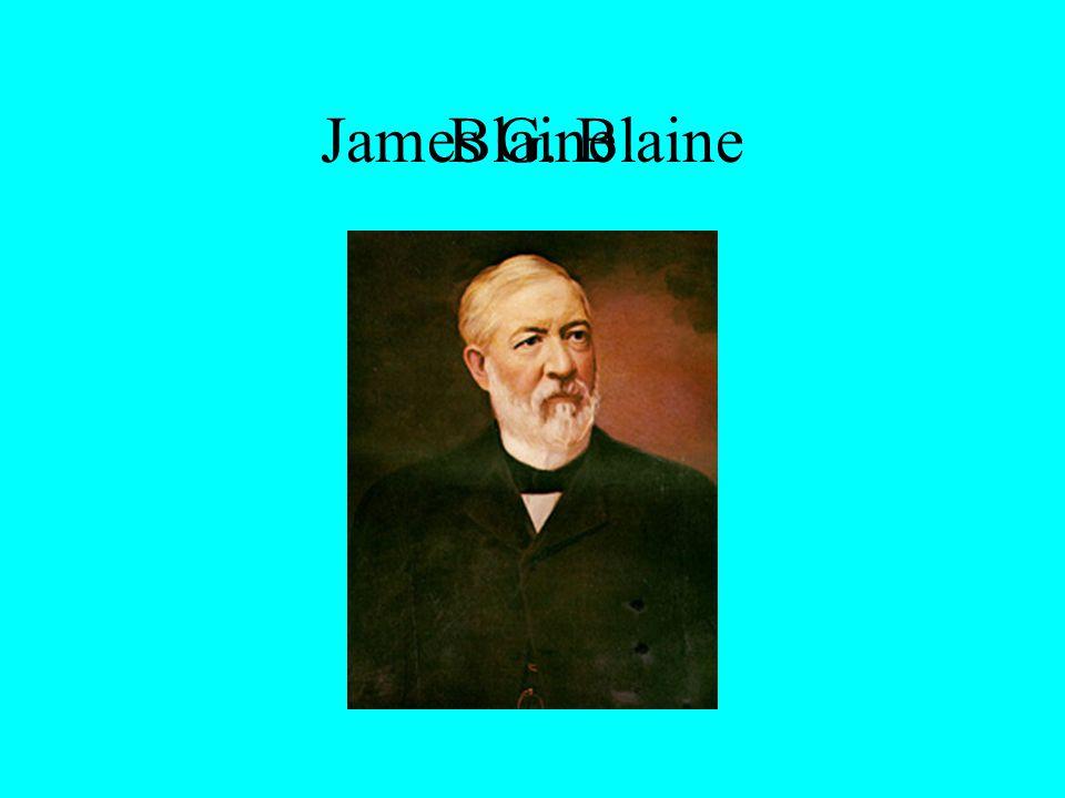 BlaineJames G. Blaine
