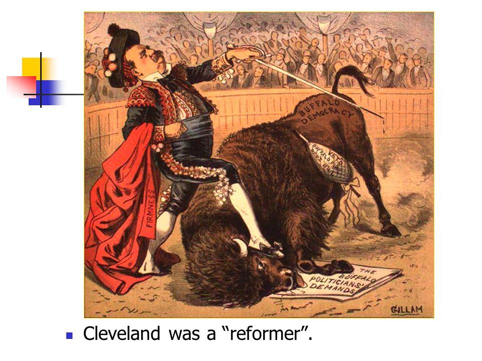 Cleveland was a reformer .