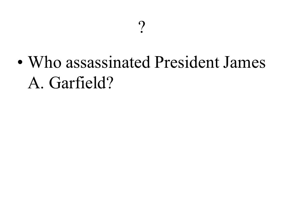 ? Who were the first and second presidents to be assassinated while in office?