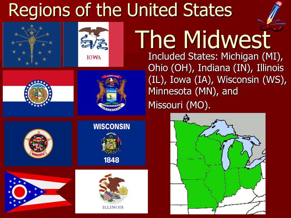 The Midwest Included States: Michigan (MI), Ohio (OH), Indiana (IN), Illinois (IL), Iowa (IA), Wisconsin (WS), Minnesota (MN), and Missouri (MO).