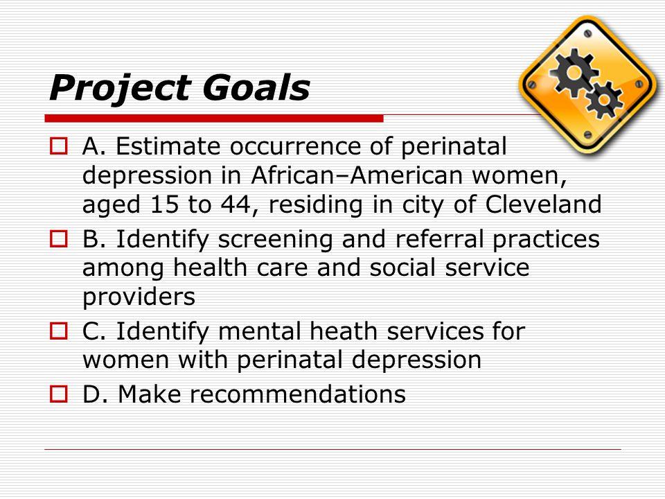 Project Goals  A.