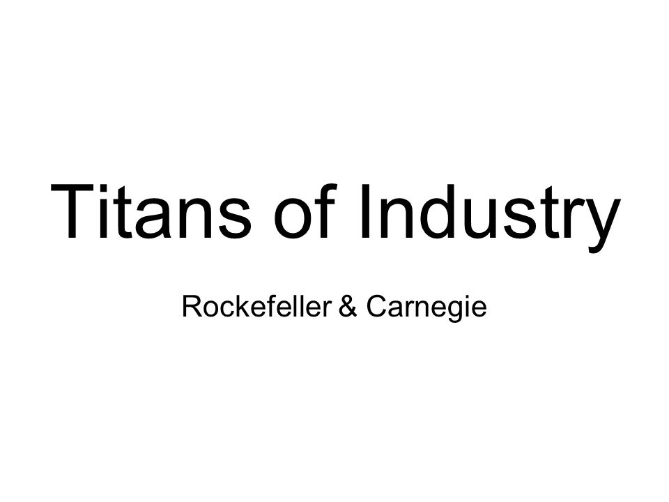 Titans of Industry Rockefeller & Carnegie