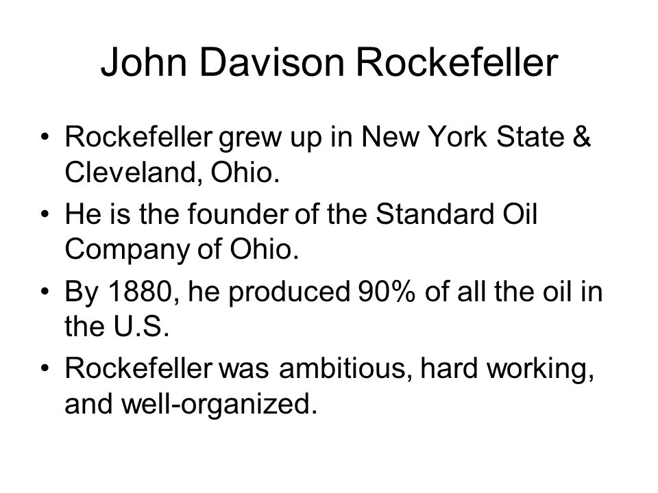 Rockefeller grew up in New York State & Cleveland, Ohio.