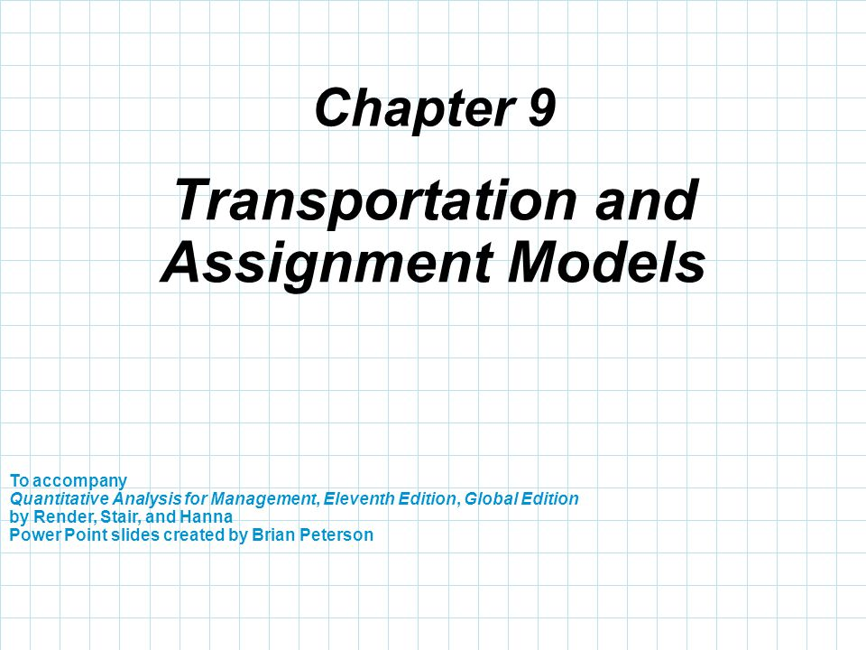 Chapter 9 To accompany Quantitative Analysis for Management, Eleventh Edition, Global Edition by Render, Stair, and Hanna Power Point slides created b