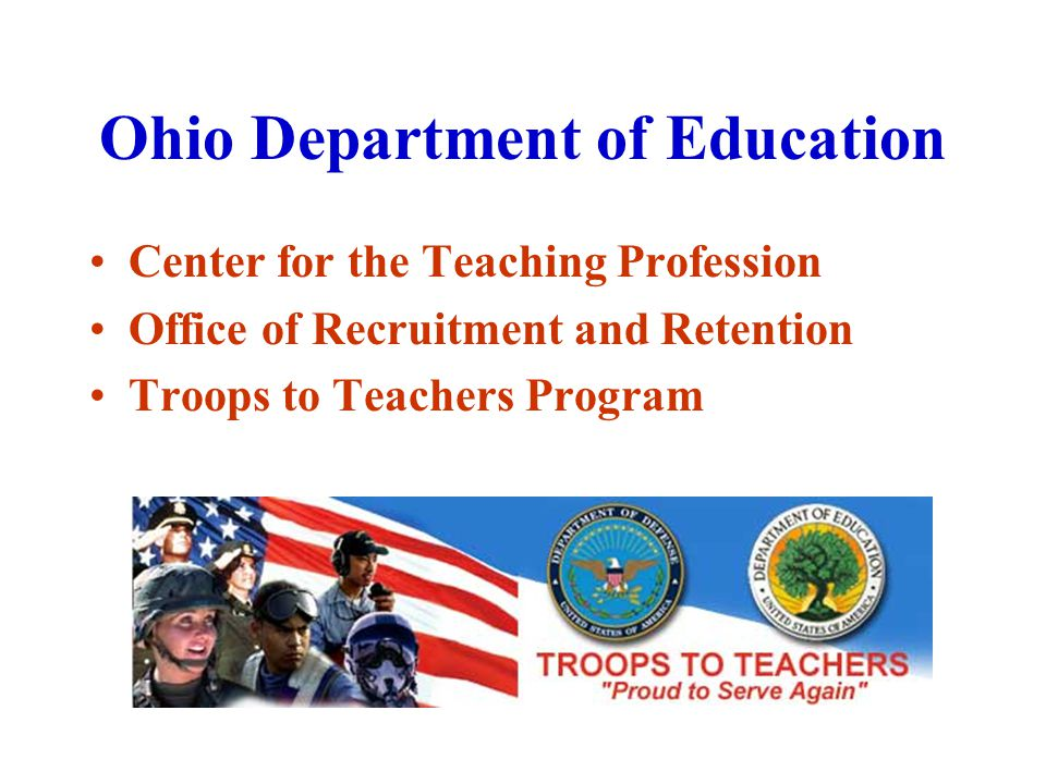 Center for the Teaching Profession Office of Recruitment and Retention Troops to Teachers Program
