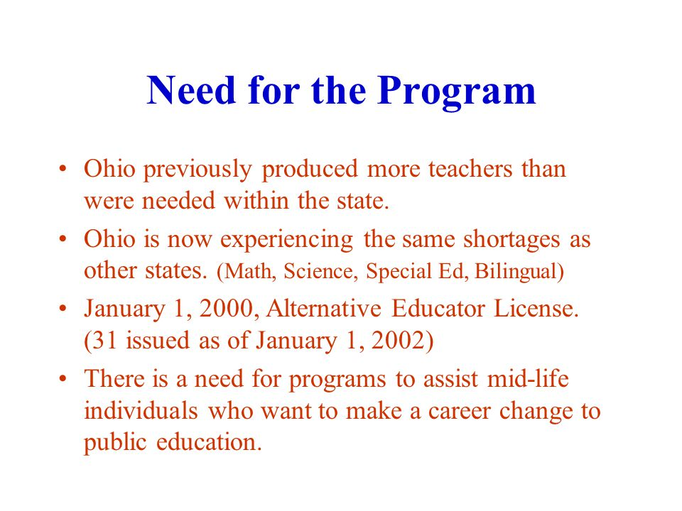 Need for the Program Ohio previously produced more teachers than were needed within the state.