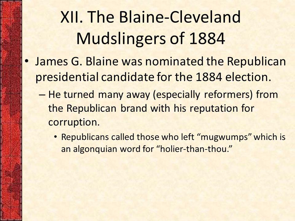 XII.The Blaine-Cleveland Mudslingers of 1884 James G.