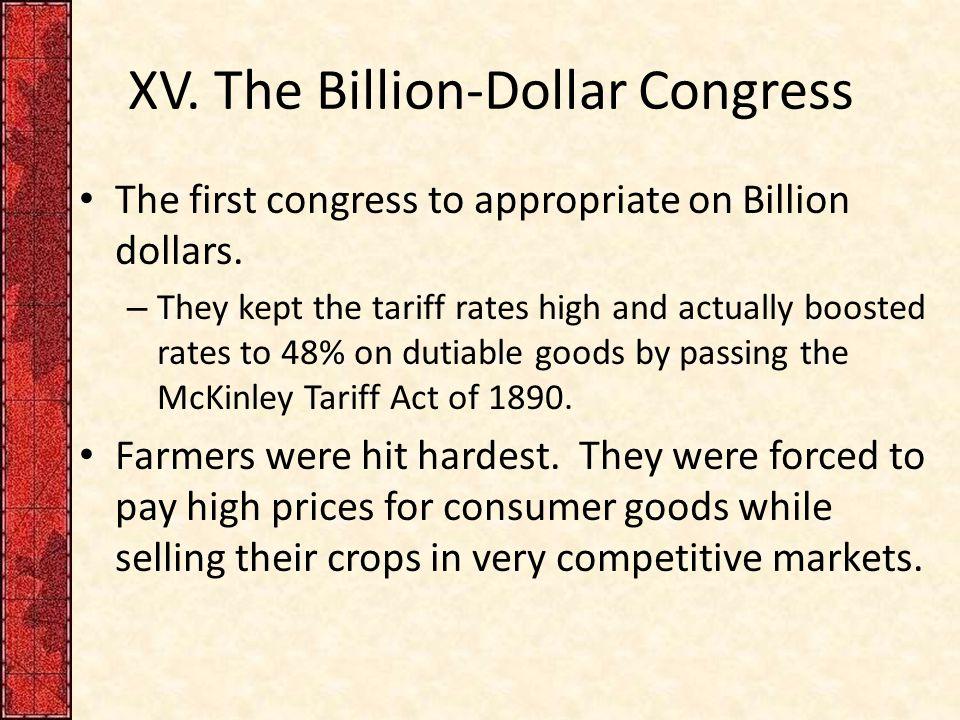 XV.The Billion-Dollar Congress The first congress to appropriate on Billion dollars.