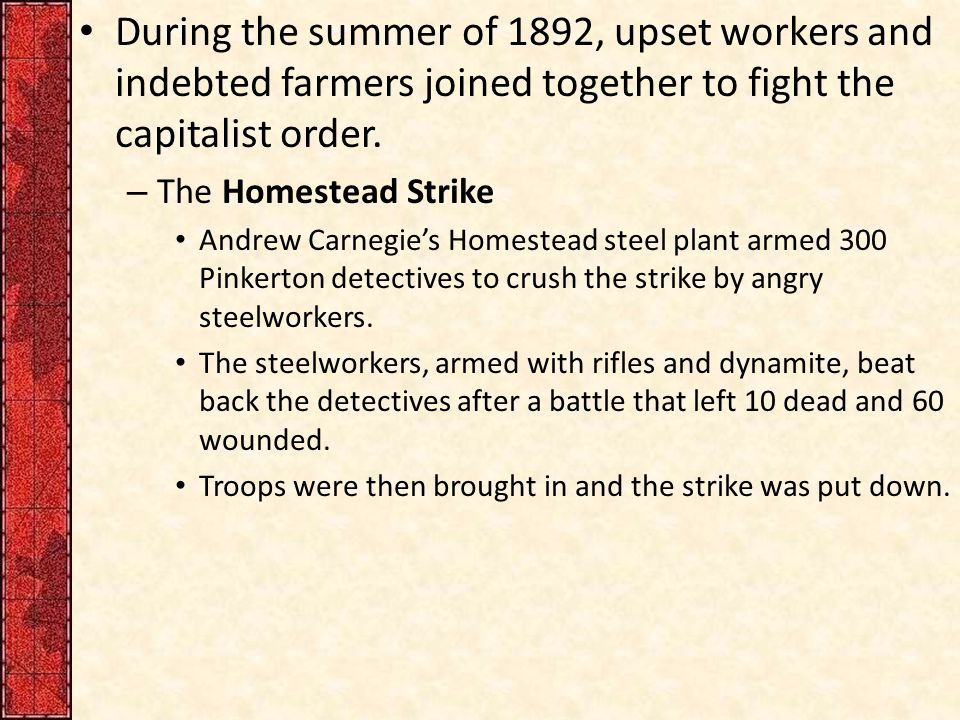During the summer of 1892, upset workers and indebted farmers joined together to fight the capitalist order.