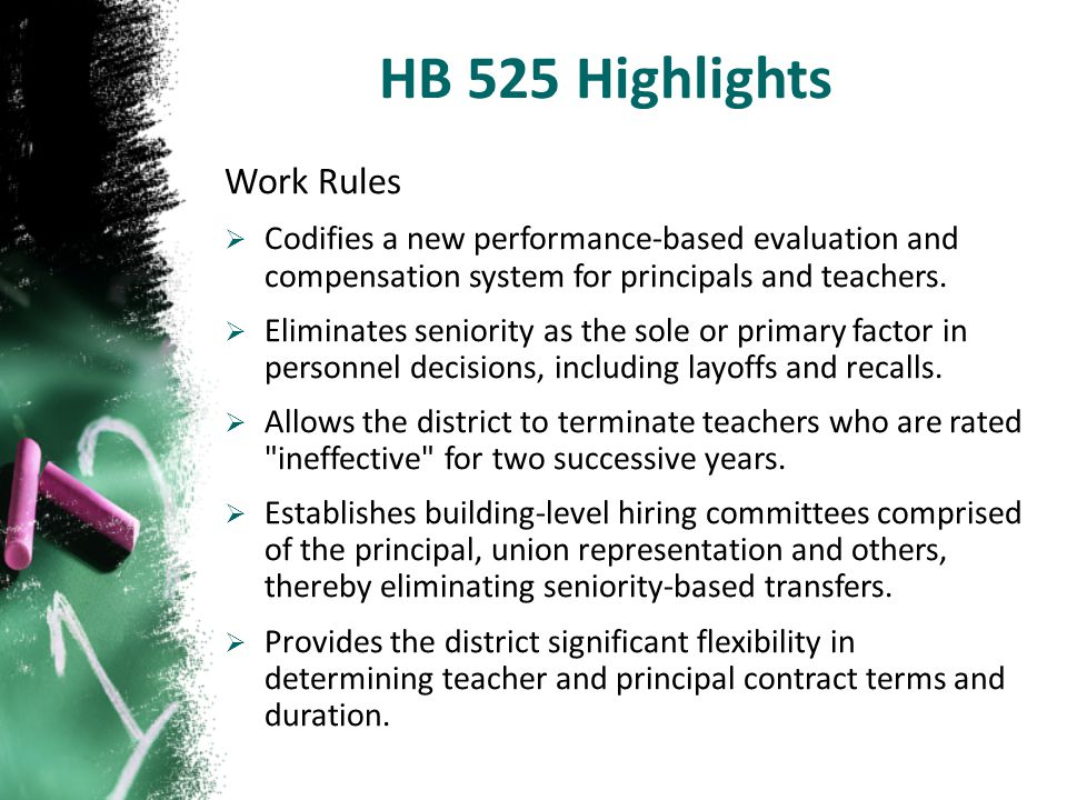 Work Rules  Codifies a new performance-based evaluation and compensation system for principals and teachers.