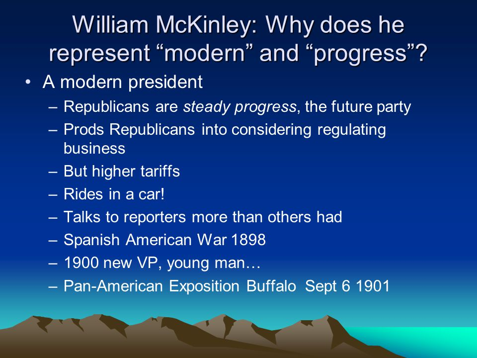 William McKinley: Why does he represent modern and progress .