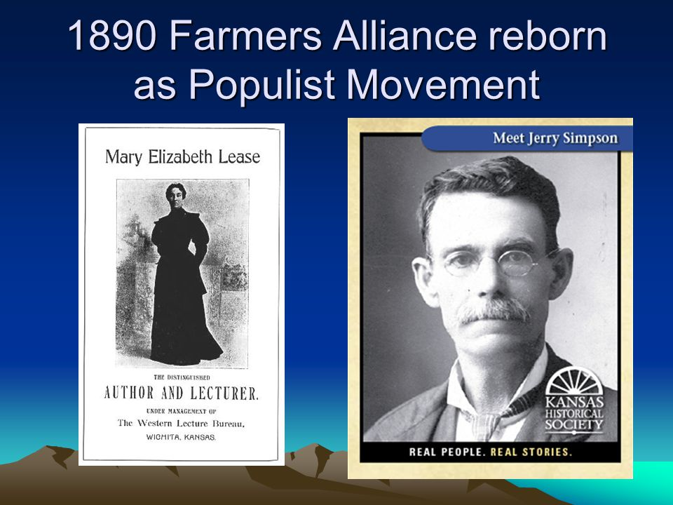 1890 Farmers Alliance reborn as Populist Movement