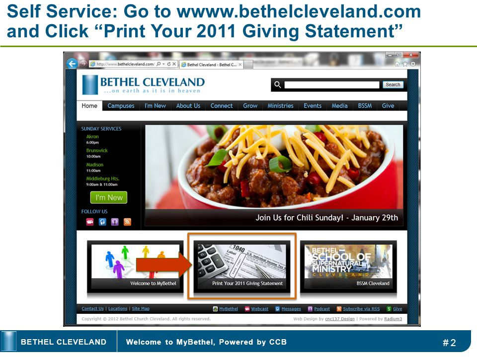 Welcome to MyBethel, Powered by CCBBETHEL CLEVELAND Self Service: Go to wwww.bethelcleveland.com and Click Print Your 2011 Giving Statement # 2