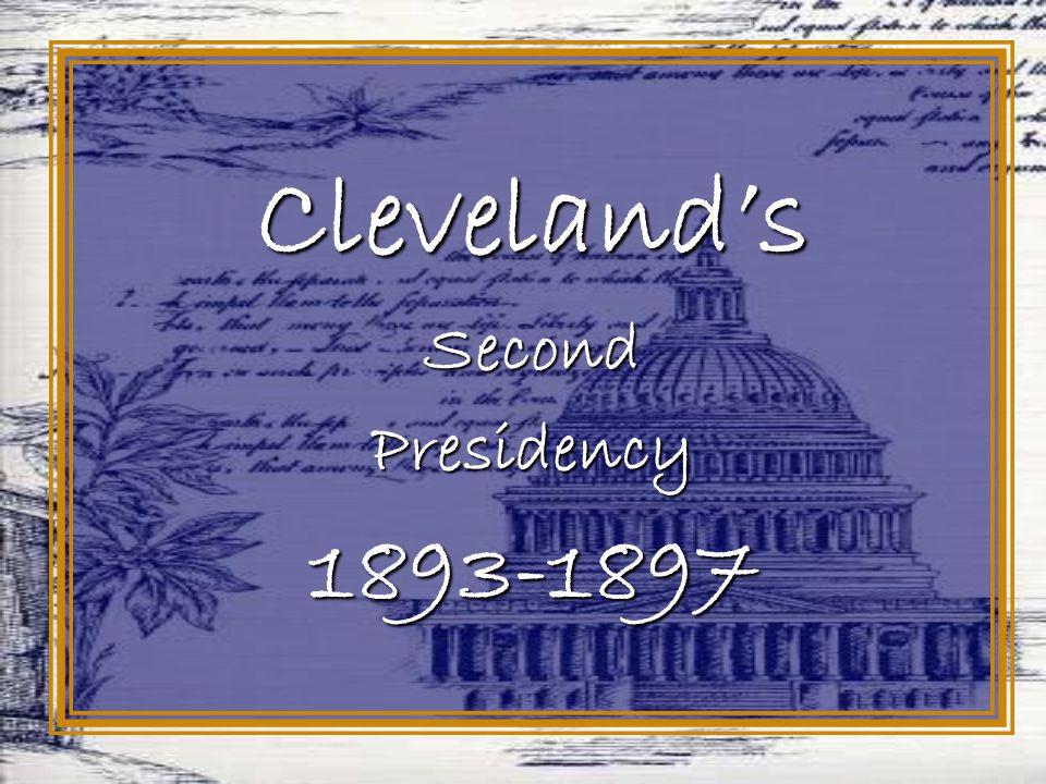 Cleveland'sSecondPresidency1893-1897