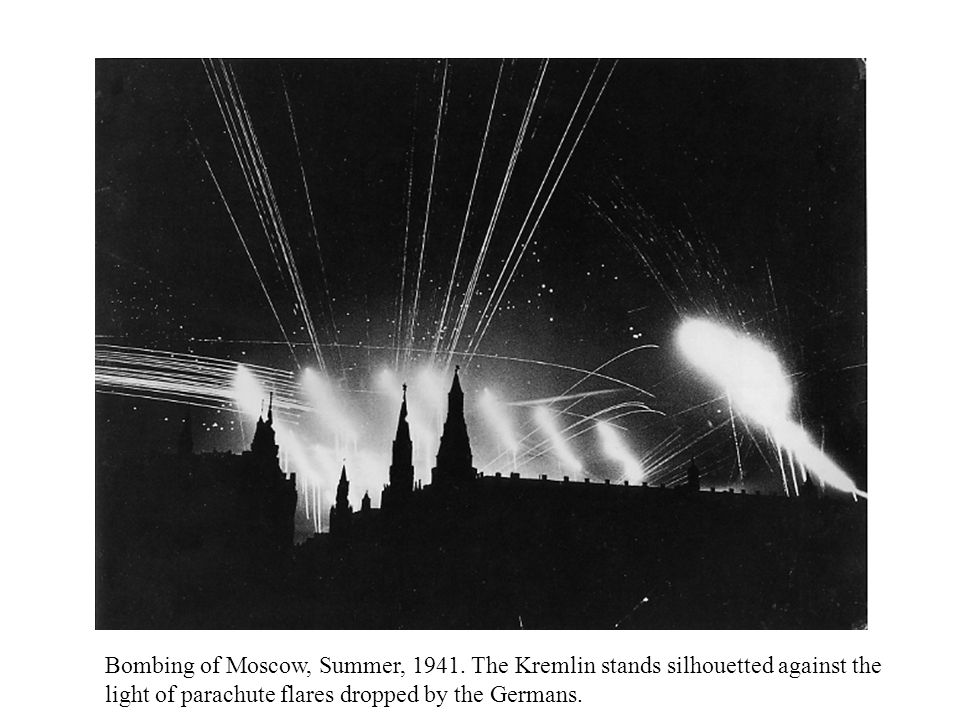 Bombing of Moscow, Summer, 1941.