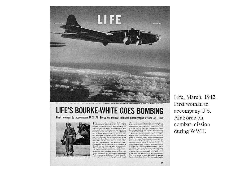 Life, March, 1942. First woman to accompany U.S. Air Force on combat mission during WWII.