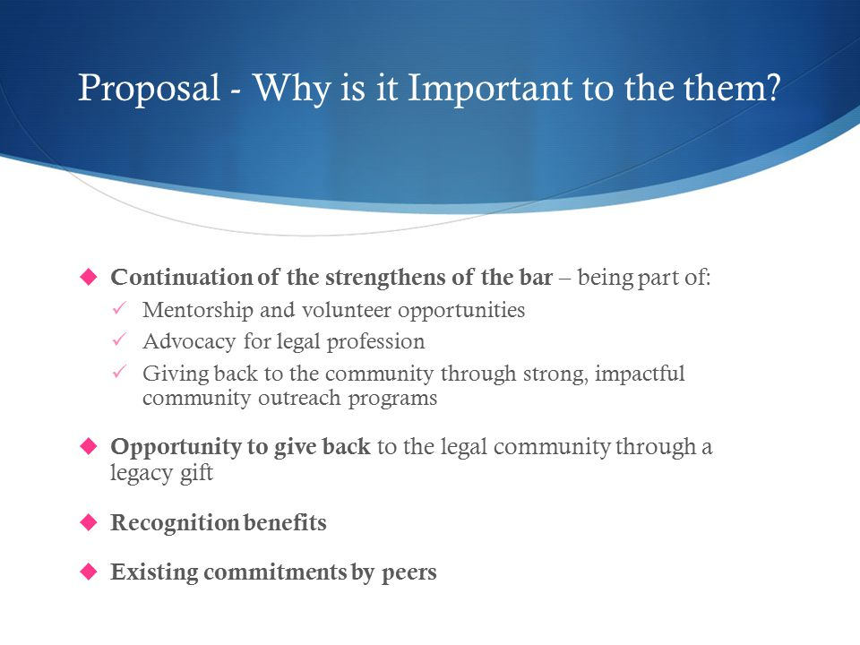 Proposal - Why is it Important to the them.