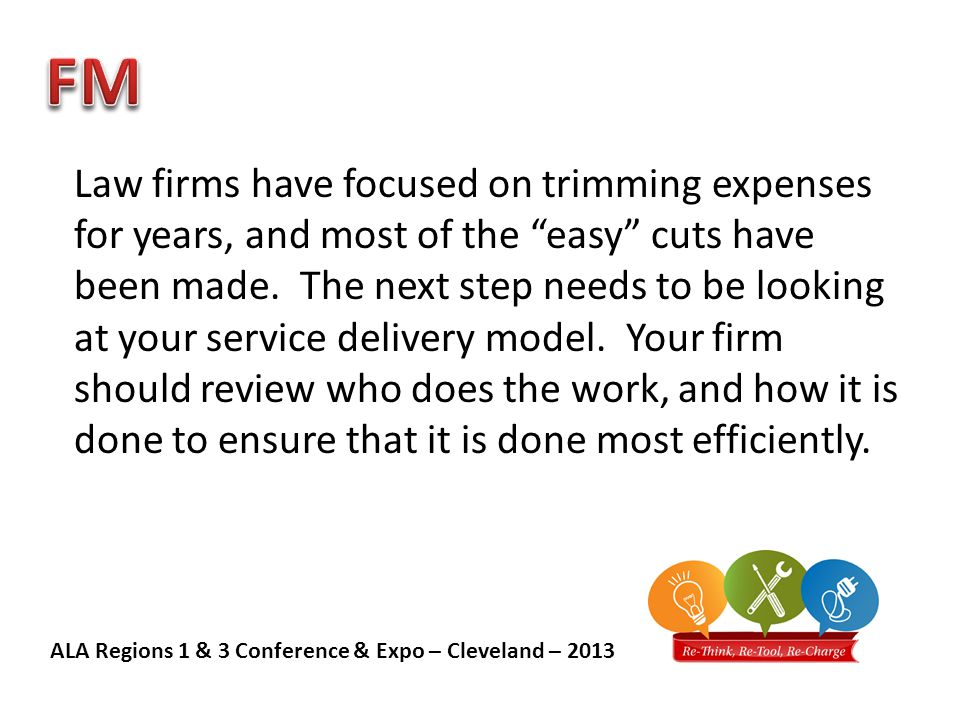 ALA Regions 1 & 3 Conference & Expo – Cleveland – 2013 Stay on top of the ever-changing role of the Legal Administrative Assistant.