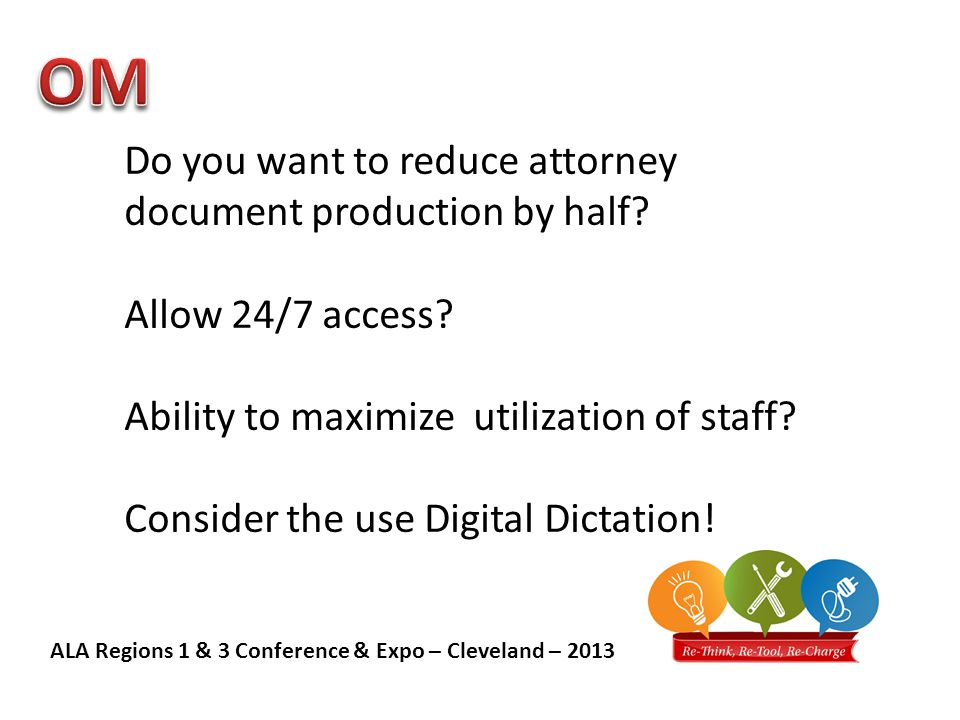 ALA Regions 1 & 3 Conference & Expo – Cleveland – 2013 Do you want to reduce attorney document production by half.
