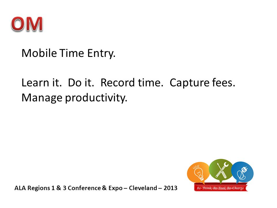 ALA Regions 1 & 3 Conference & Expo – Cleveland – 2013 Mobile Time Entry.