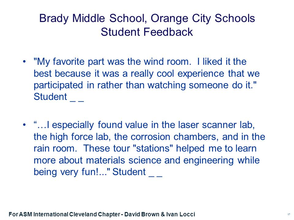 Brady Middle School, Orange City Schools Student Feedback My favorite part was the wind room.
