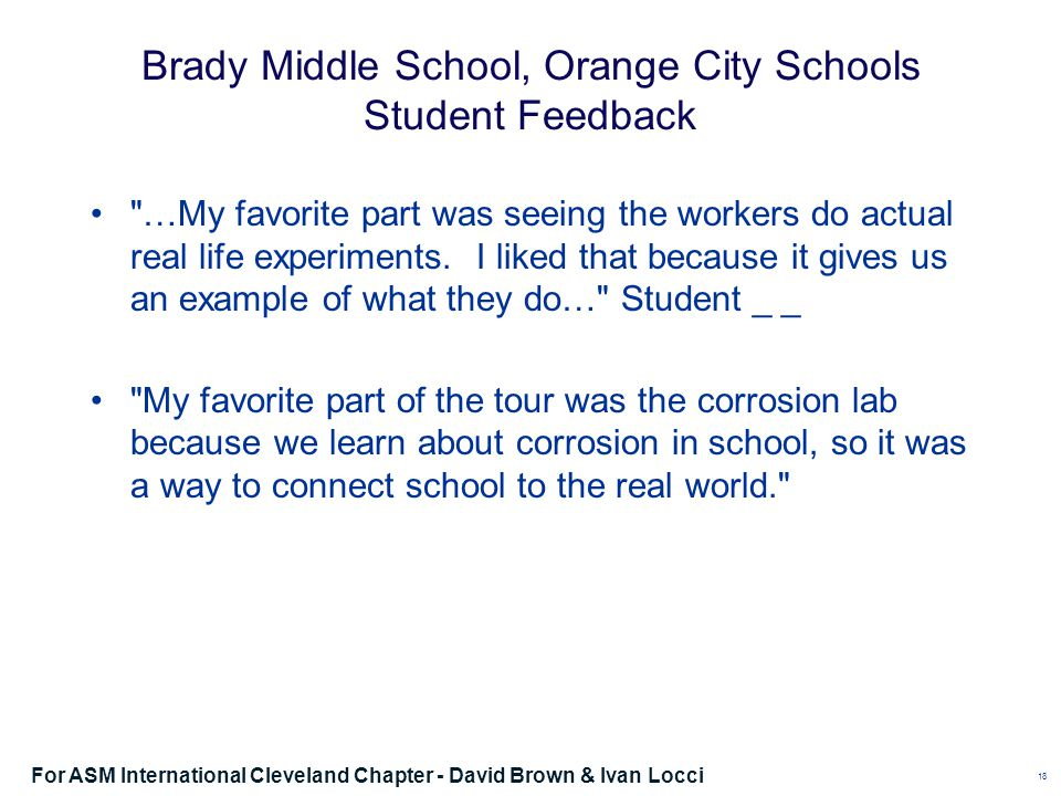 Brady Middle School, Orange City Schools Student Feedback …My favorite part was seeing the workers do actual real life experiments.