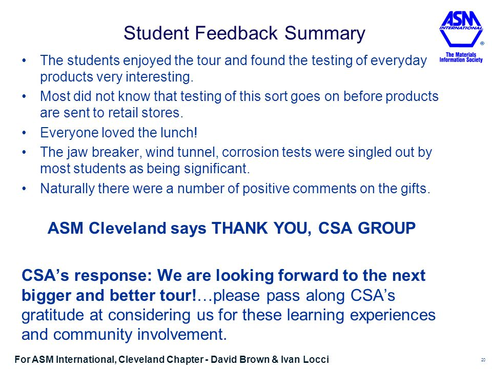 Student Feedback Summary The students enjoyed the tour and found the testing of everyday products very interesting.