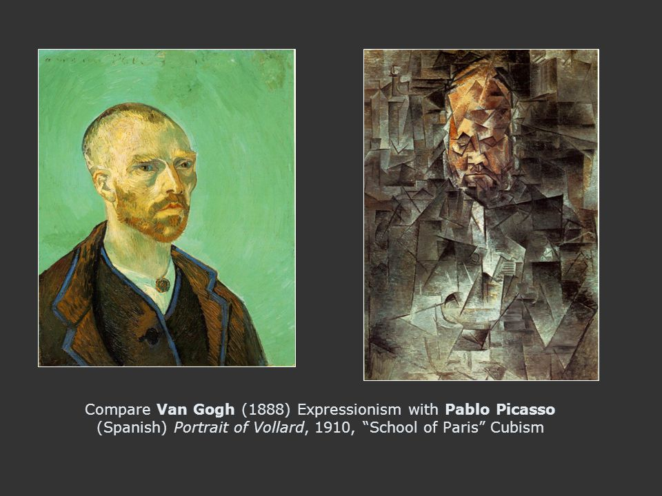 Compare Van Gogh (1888) Expressionism with Pablo Picasso (Spanish) Portrait of Vollard, 1910, School of Paris Cubism