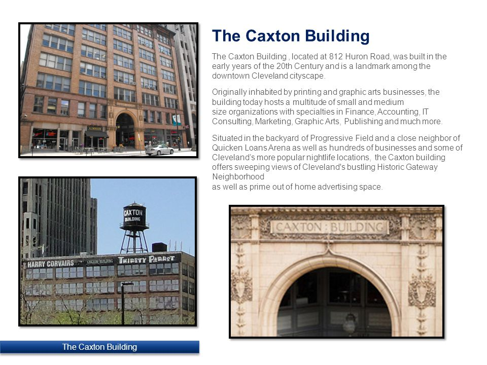 The Caxton Building, located at 812 Huron Road, was built in the early years of the 20th Century and is a landmark among the downtown Cleveland citysc