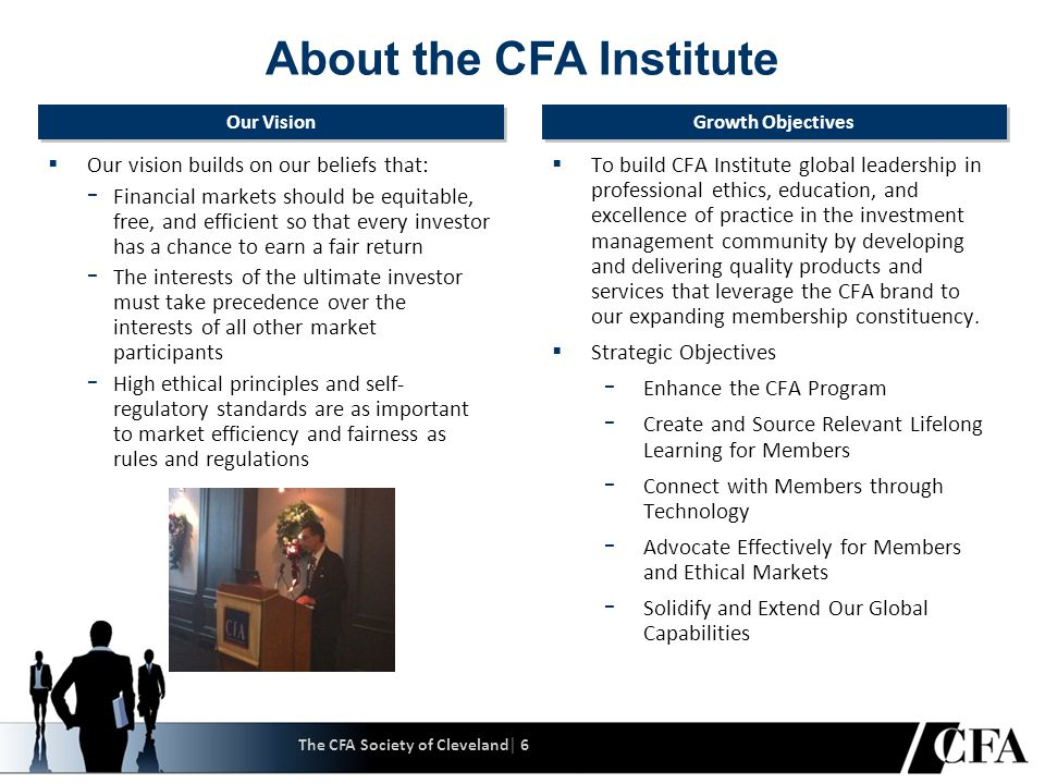 The CFA Society of Cleveland│ 7 CFA Institute Education  Our learning topics are based on the Global Body of Investment Knowledge and provide lifelong learning opportunities to our members.